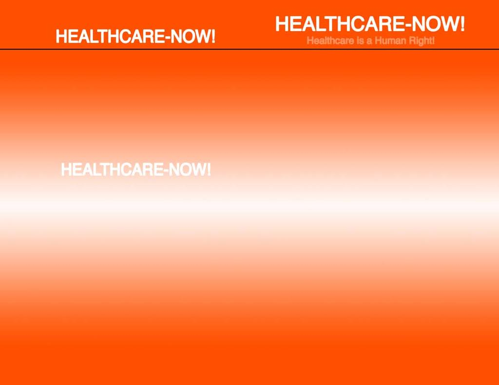 Abou HEALTHCARE-NOW! Heahae-NOW! s a gowng naa movemen-budng oganzahaadvoaesoa snge-payeheahaesysem. HeadquaeednPhadepha,Heahae-NOW!