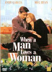 When A Man Loves A Woman - Touchstone Pictures, 1994, USA - ingen dansk titel. Alice (Meg Ryan) og Michael (Andy Garcia) spiller det perfekte par - på overfladen.