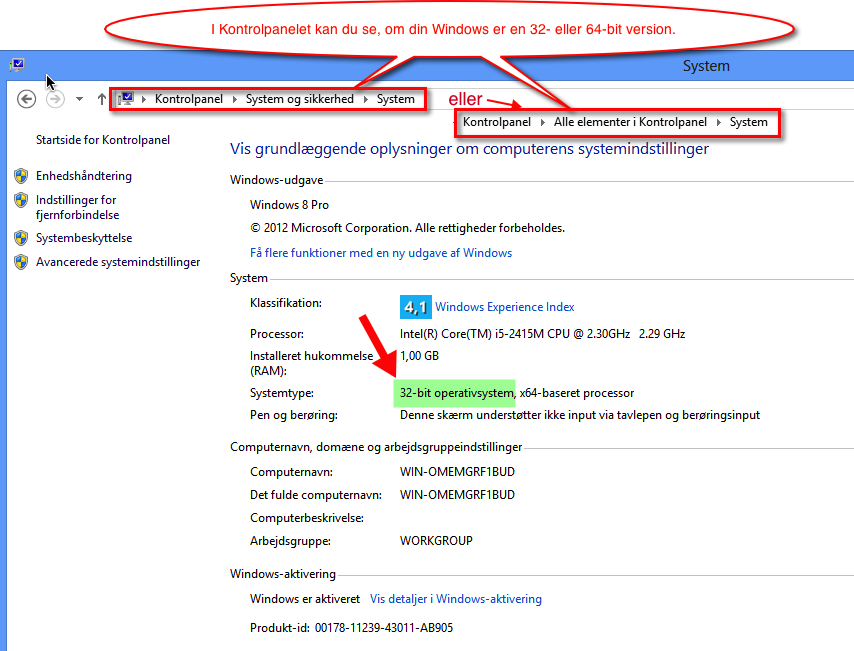Windows version 32- eller 64-bit? Før du går i gang med at installere ODBC-driveren, skal du vide, om din Windows er en 32- eller 64-bit version. I kontropanelet kan du se, hvilken version du har.