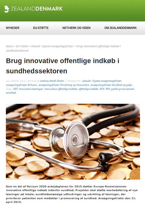 Ny EU-pulje til innovative off. indkøb EU s forsknings- og innovationsprogram Horizon 2020 prioriterer innovative offentlige indkøb, der støtter nye løsninger på sundhedsmæssige udfordringer.