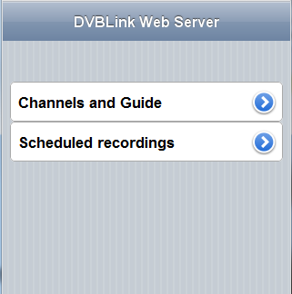 DVBLink WEB server for mobile devices General For mobile users DVBLink server provides a specially designed web page, which is accessible at the following address: - http://<your external ip
