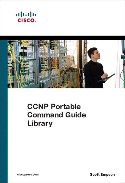 THE NEW CCNP Portable Command Guides CCNP Portable Command Guide Library The Complete package of the 4 CCNP Portable Command Guides.