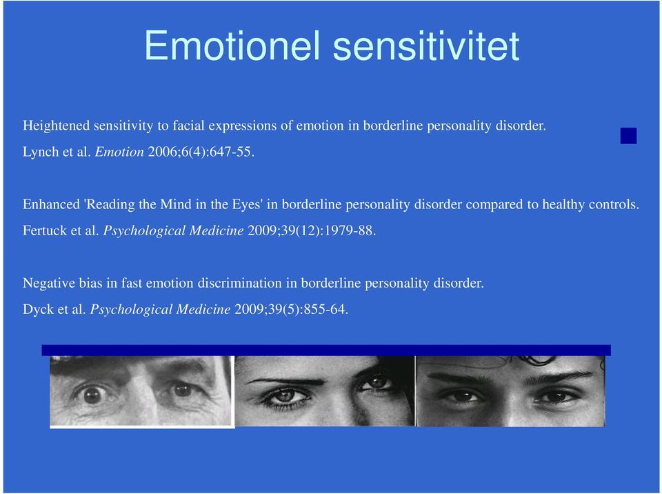 Enhanced 'Reading the Mind in the Eyes' in borderline personality disorder compared to healthy controls.