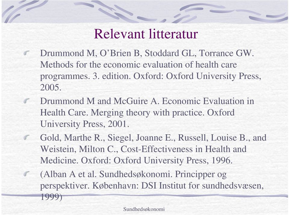 Oxford University Press, 2001. Gold, Marthe R., Siegel, Joanne E., Russell, Louise B., and Weistein, Milton C.