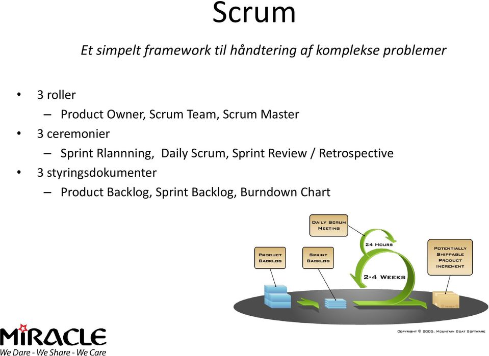 ceremonier Sprint Rlannning, Daily Scrum, Sprint Review /