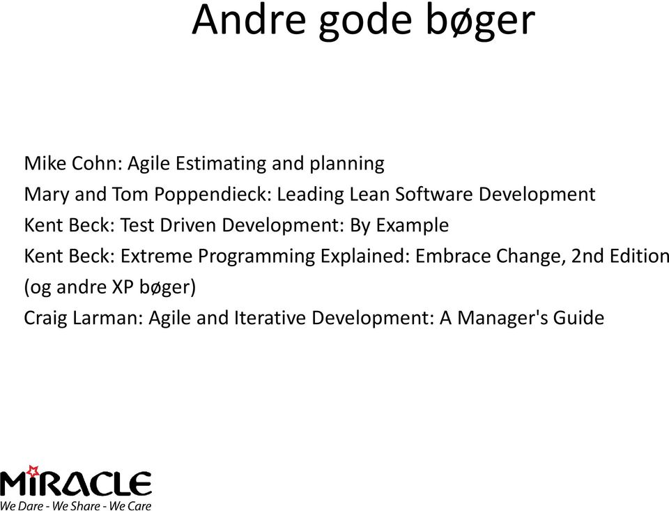 Development: By Example Kent Beck: Extreme Programming Explained: Embrace