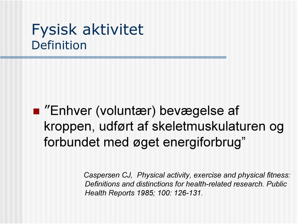 Caspersen CJ, Physical activity, exercise and physical fitness:
