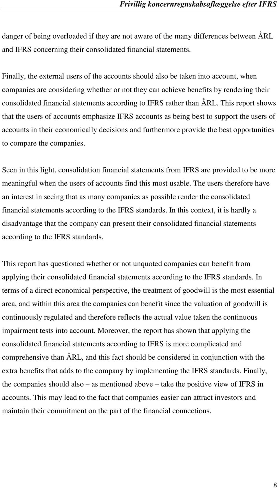 statements according to IFRS rather than ÅRL.