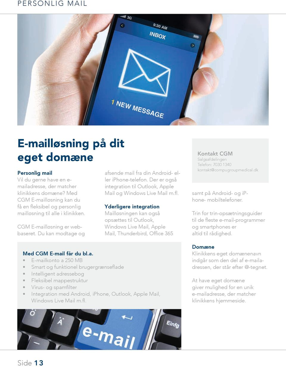 Der er også integration til Outlook, Apple Mail og Windows Live Mail m.fl.