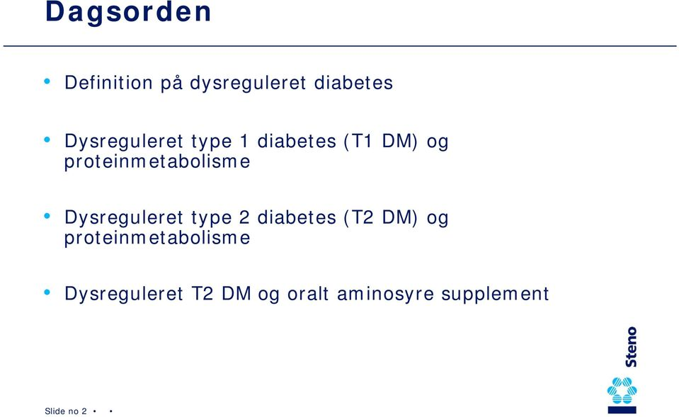 proteinmetabolisme Dysreguleret type 2 diabetes (T2 DM)