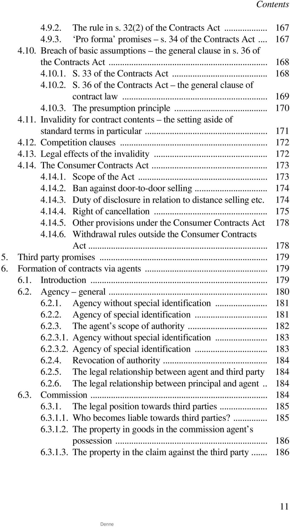 Invalidity for contract contents the setting aside of standard terms in particular... 171 4.12. Competition clauses... 172 4.13. Legal effects of the invalidity... 172 4.14.