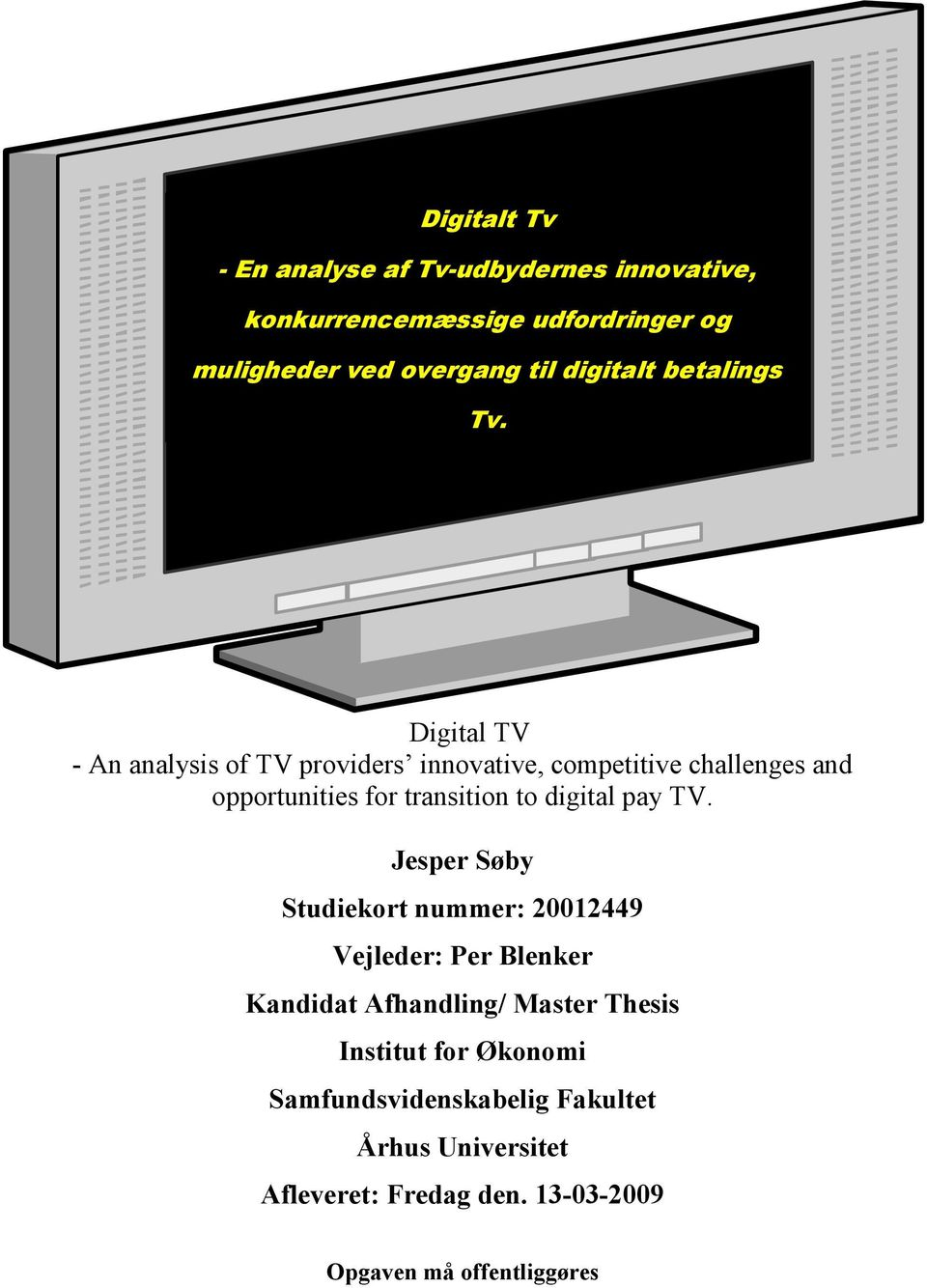 Digital TV - An analysis of TV providers innovative, competitive challenges and opportunities for transition to digital pay
