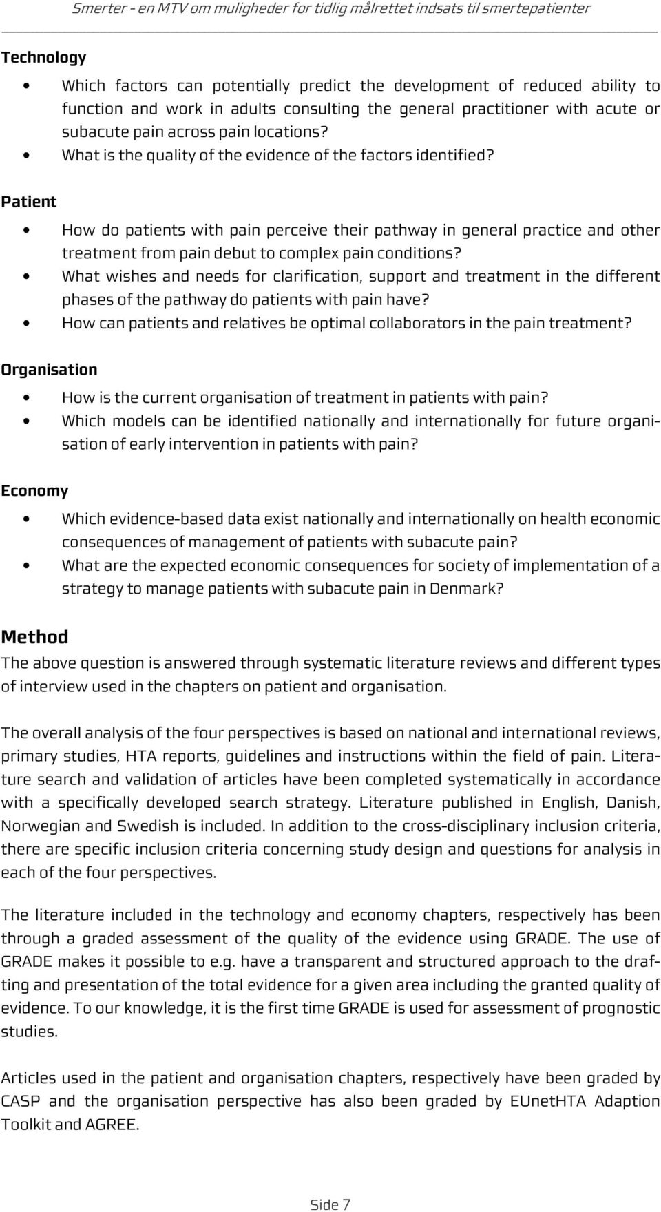 Patient How do patients with pain perceive their pathway in general practice and other treatment from pain debut to complex pain conditions?