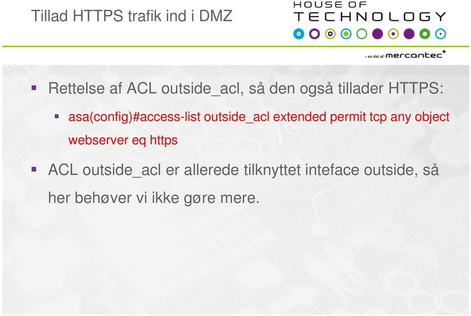 permit tcp any object webserver eq https ACL outside_acl er