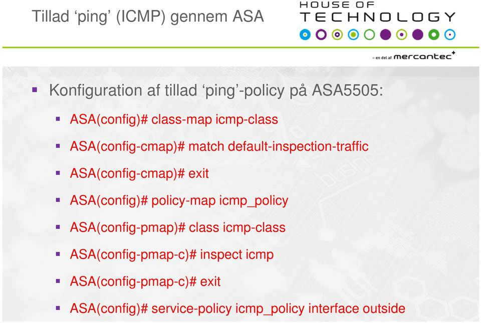 exit ASA(config)# policy-map icmp_policy ASA(config-pmap)# class icmp-class