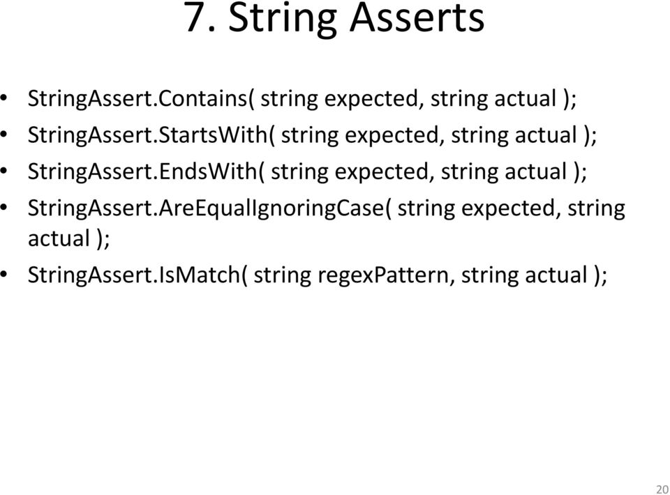 StartsWith( string expected, string actual ); StringAssert.