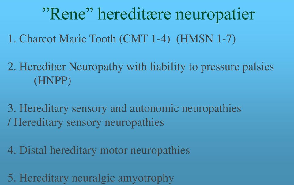 Hereditary sensory and autonomic neuropathies / Hereditary sensory