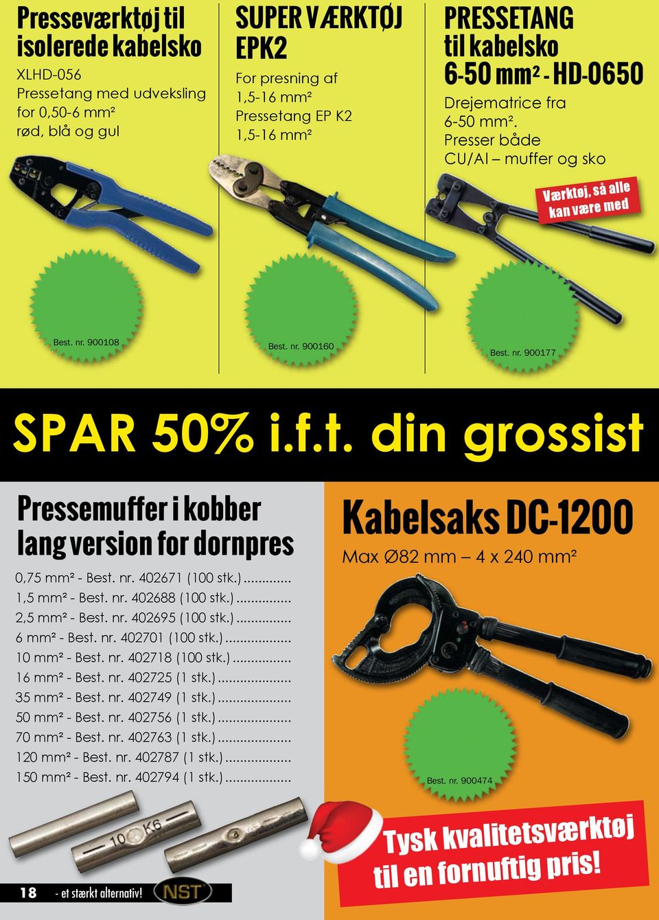 nr. 402671 (100 stk.)... 1,5 mm² - Best. nr. 402688 (100 stk.)... 2,5 mm² - Best. nr. 402695 (100 stk.)... 6 mm² - Best. nr. 402701 (100 stk.)... 10 mm² - Best. nr. 402718 (100 stk.)... 16 mm² - Best.
