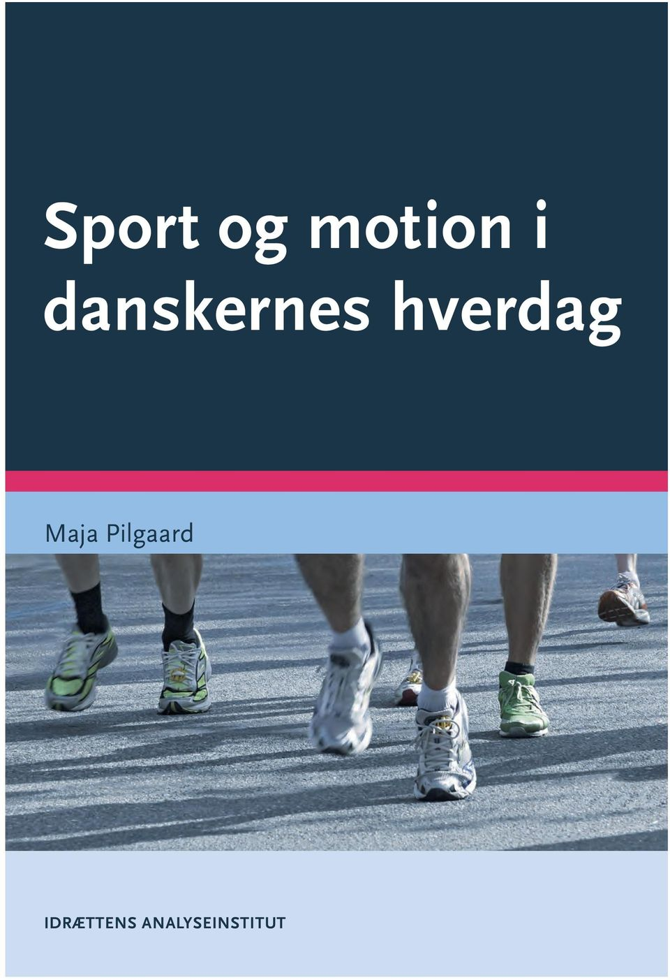 for Sports Studies IDRÆTTENS ANALYSEINSTITUT Danish Institute
