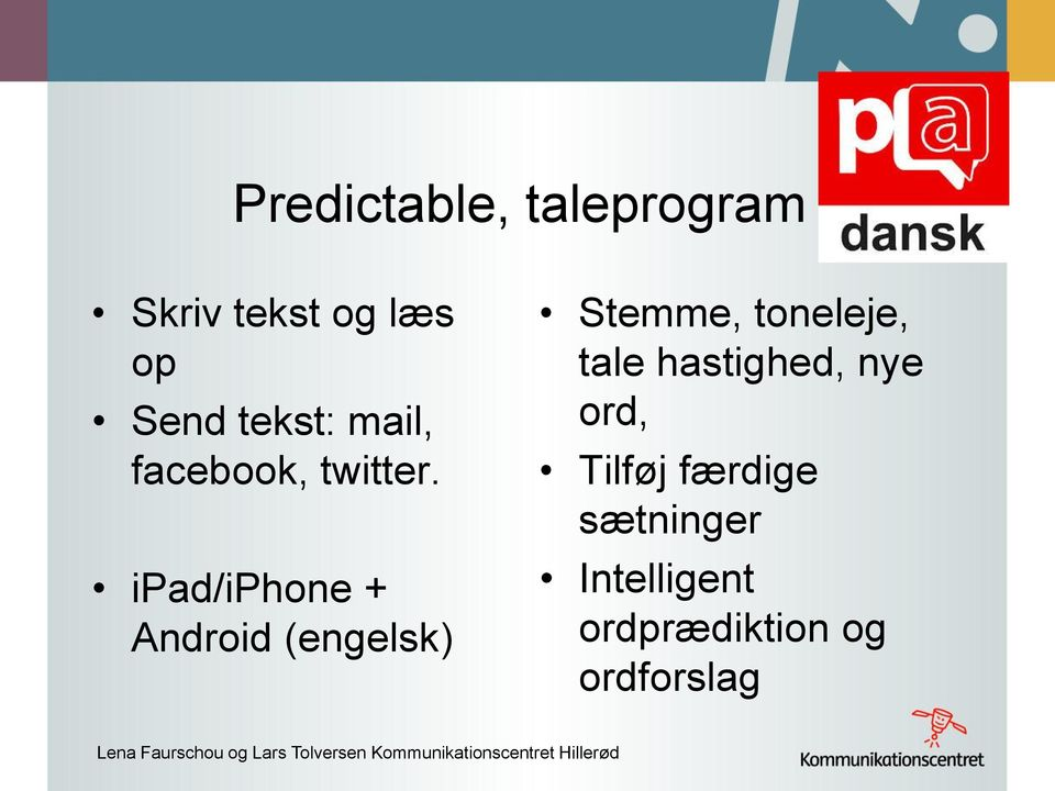 ipad/iphone + Android (engelsk) Stemme, toneleje, tale