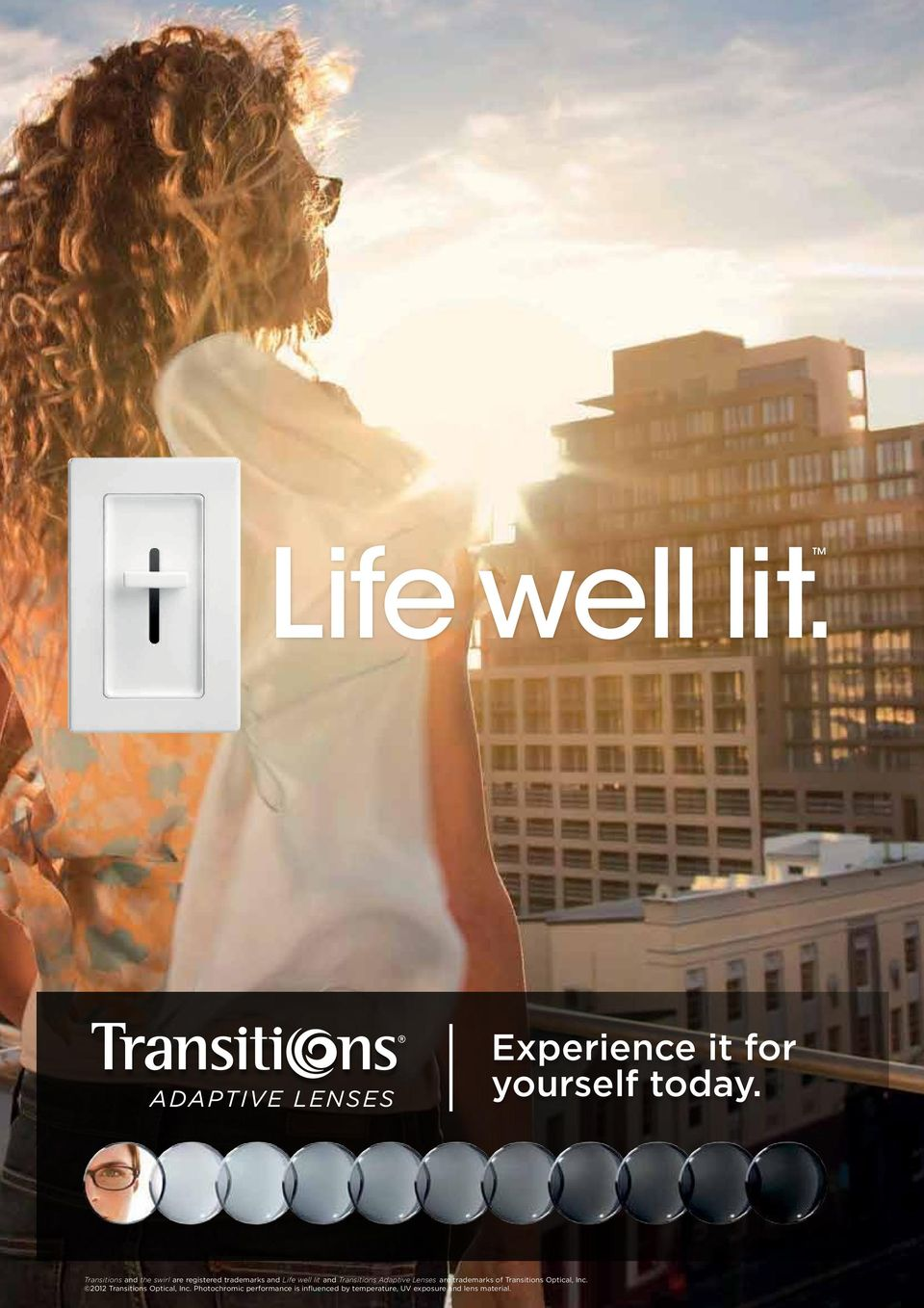 Transitions Adaptive Lenses are trademarks of Transitions Optical, Inc.