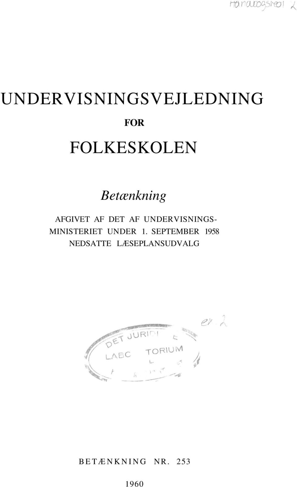 UNDERVISNINGS- MINISTERIET UNDER 1.