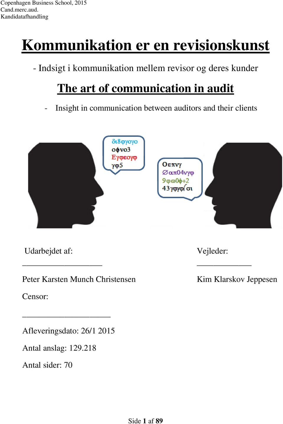 kunder The art of communication in audit - Insight in communication between auditors and their clients
