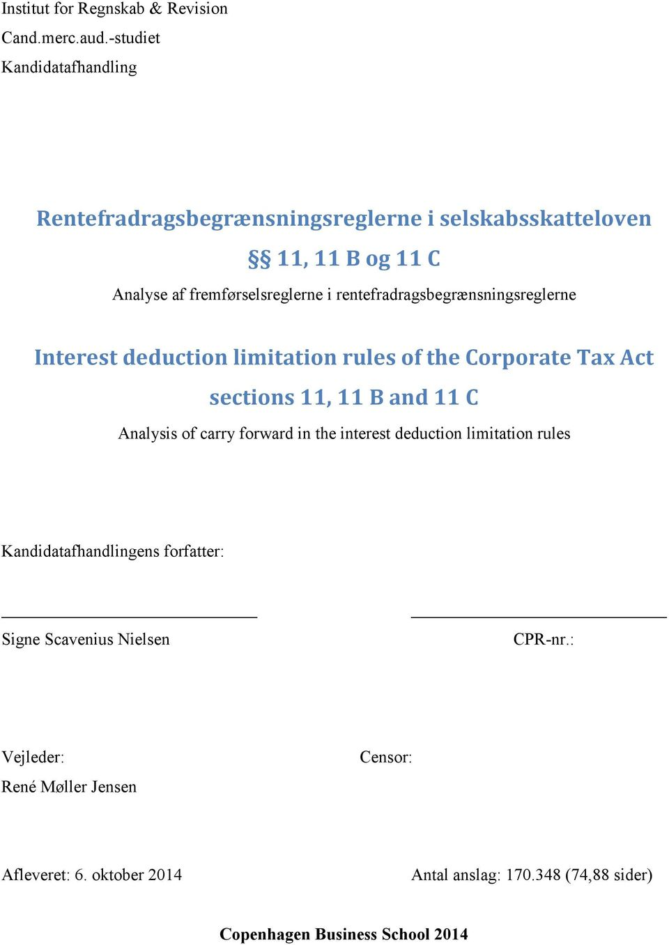 rentefradragsbegrænsningsreglerne Interest deduction limitation rules of the Corporate Tax Act sections 11, 11 B and 11 C Analysis of carry