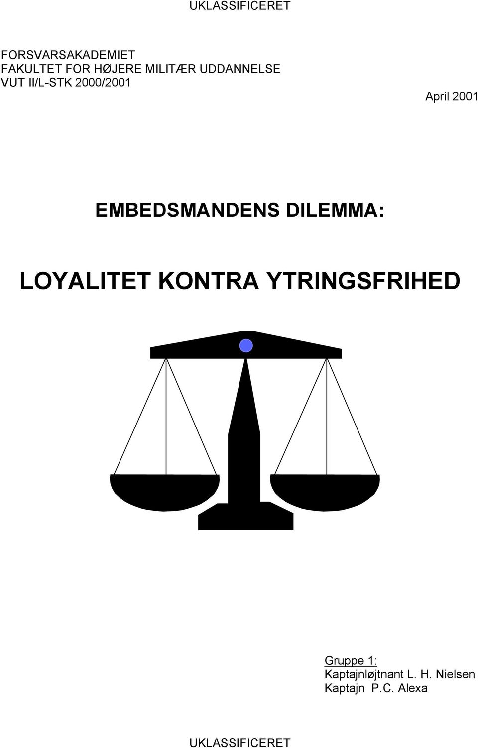 EMBEDSMANDENS DILEMMA: LOYALITET KONTRA