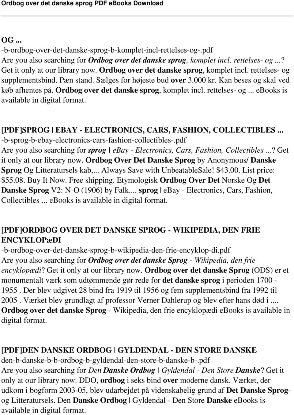 Ordbog over det danske sprog, komplet incl. rettelses- og... ebooks is available in digital format. [PDF]SPROG EBAY - ELECTRONICS, CARS, FASHION, COLLECTIBLES.