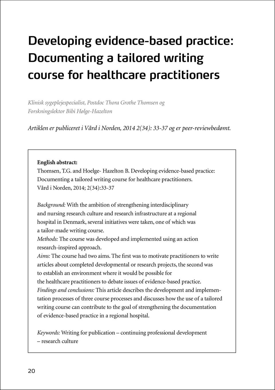 Developing evidence-based practice: Documenting a tailored writing course for healthcare practitioners.