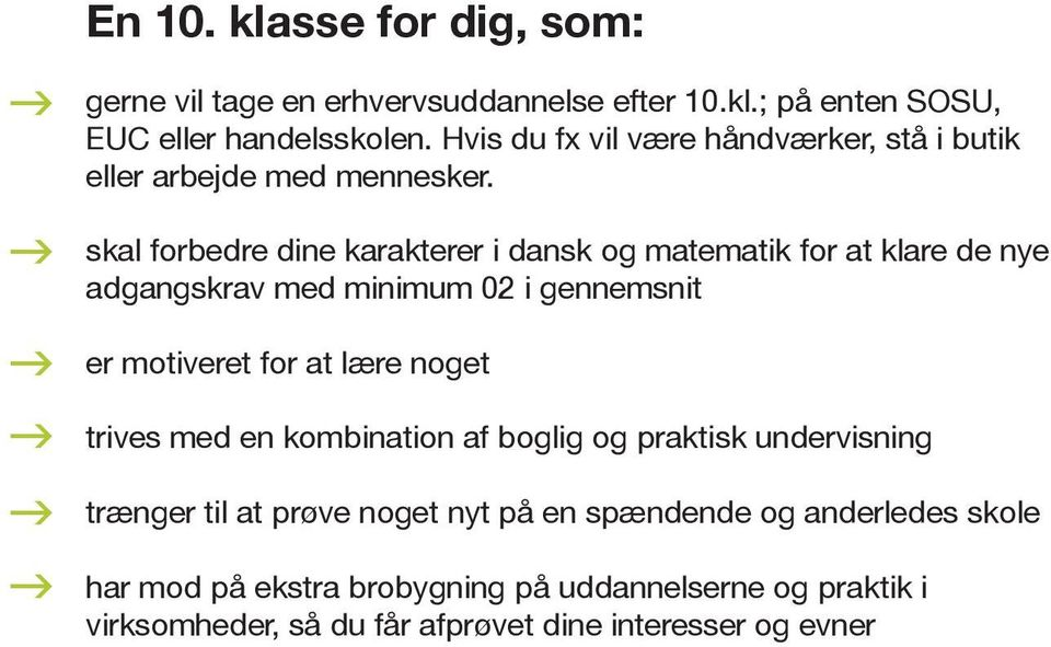 skal forbedre dine karakterer i dansk o matematik for at klare de nye adanskrav med minimum 02 i ennemsnit er motiveret for at lære noet