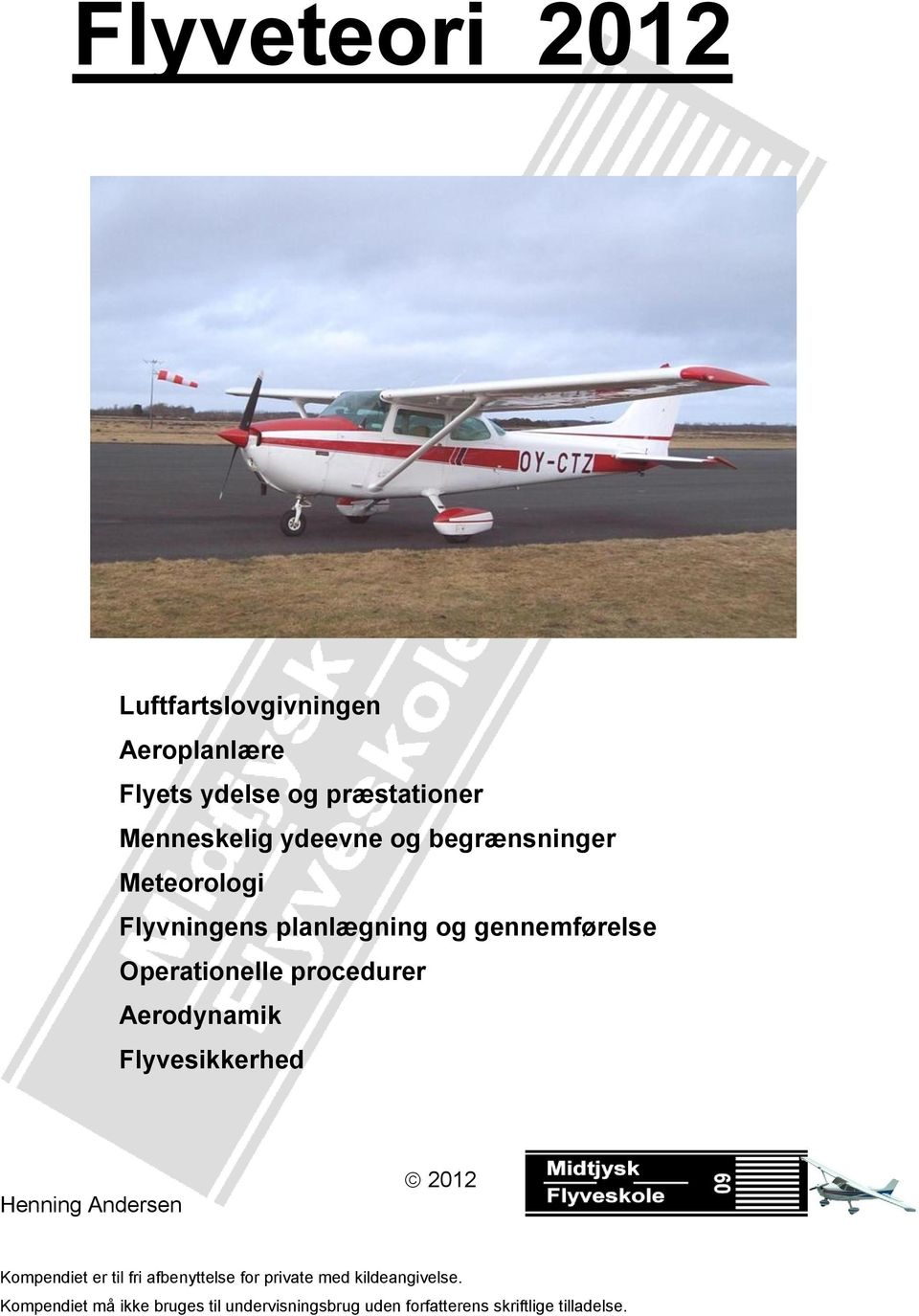 procedurer Aerodynamik Flyvesikkerhed Henning Andersen 2012 Kompendiet er til fri afbenyttelse for
