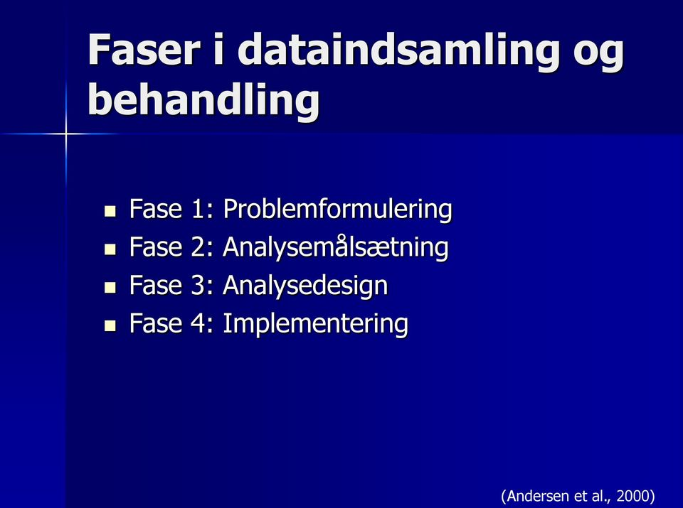 Analysemålsætning Fase 3: Analysedesign