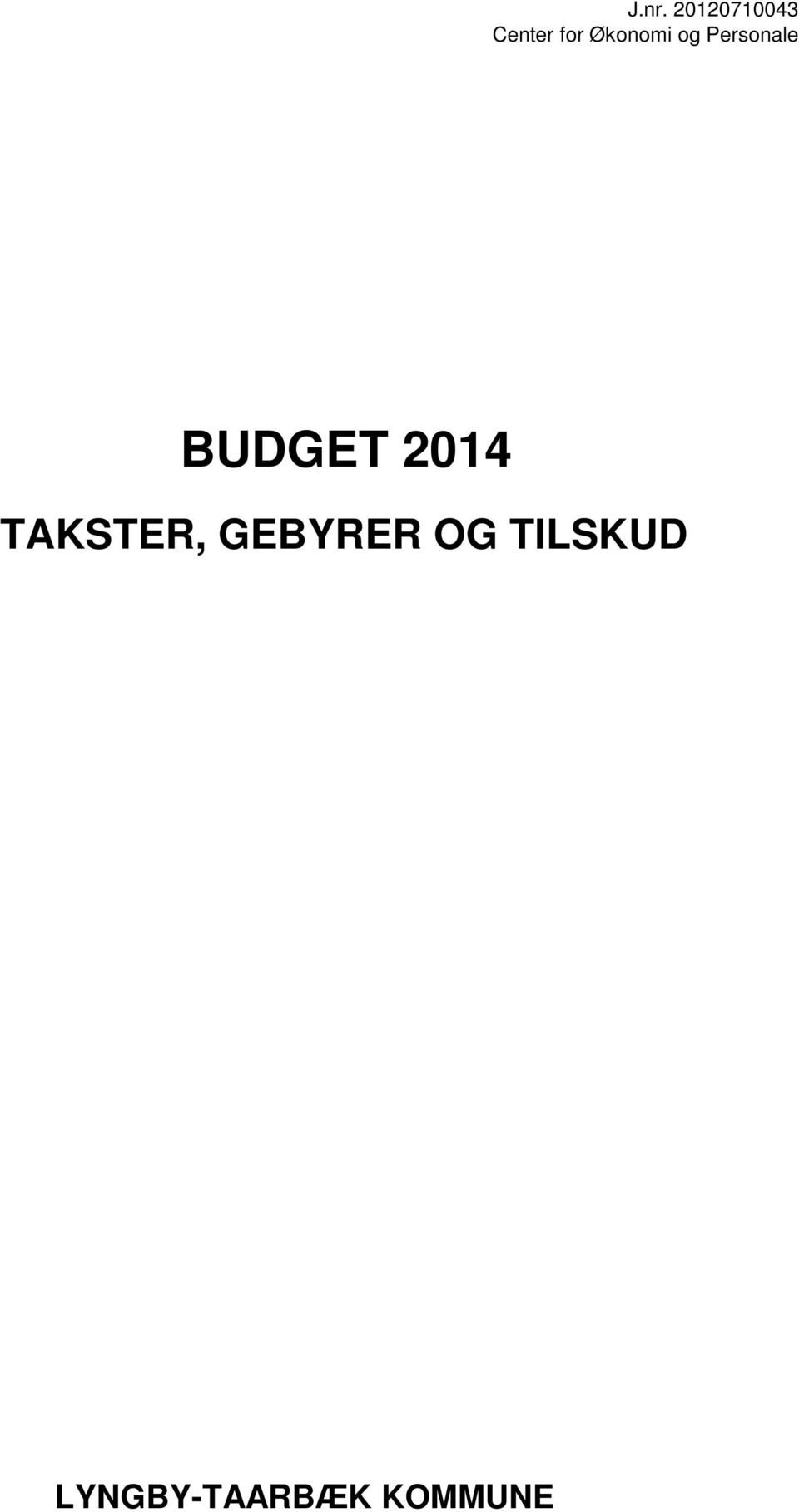 BUDGET 2014 TAKSTER,