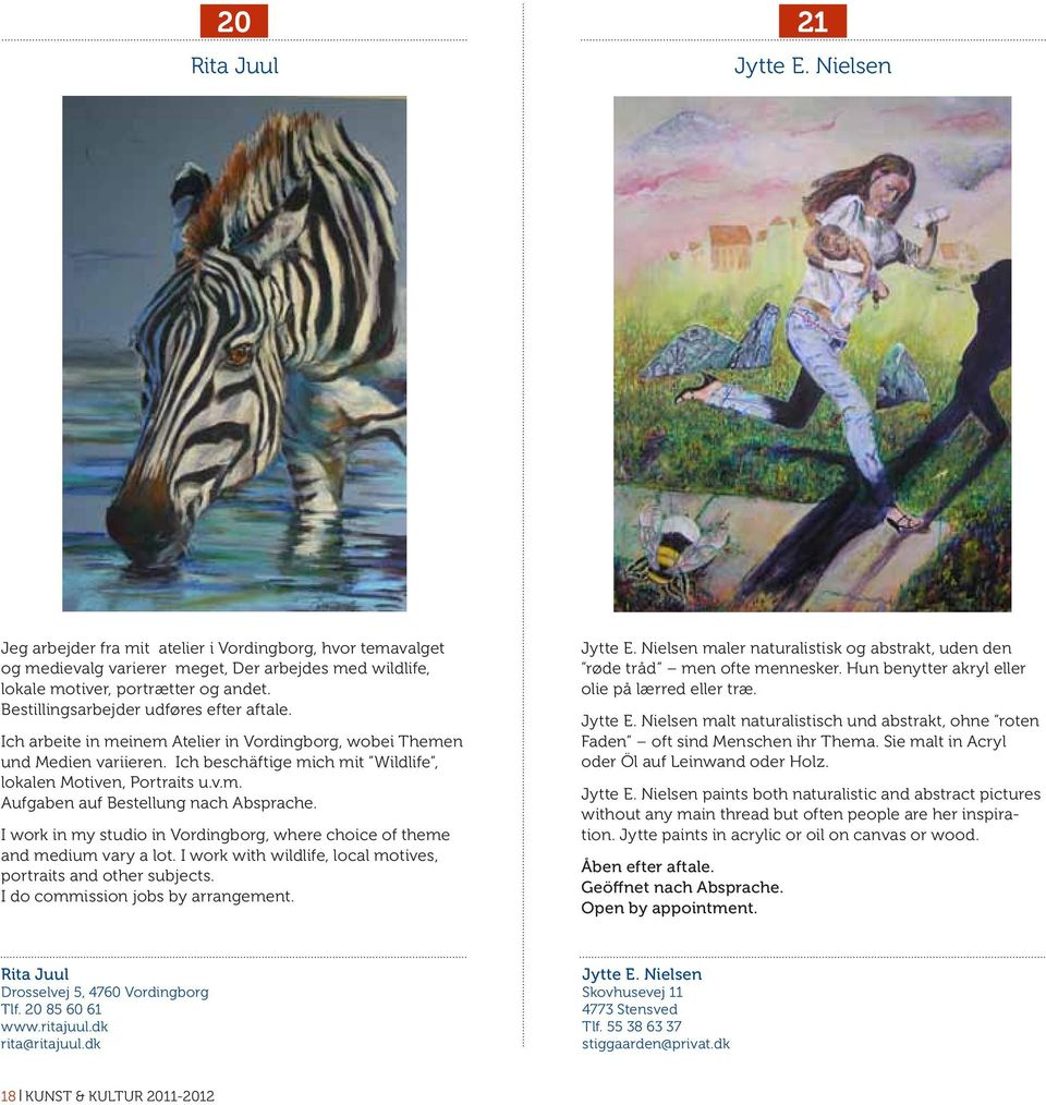 I work in my studio in Vordingborg, where choice of theme and medium vary a lot. I work with wildlife, local motives, portraits and other subjects. I do commission jobs by arrangement. Jytte E.