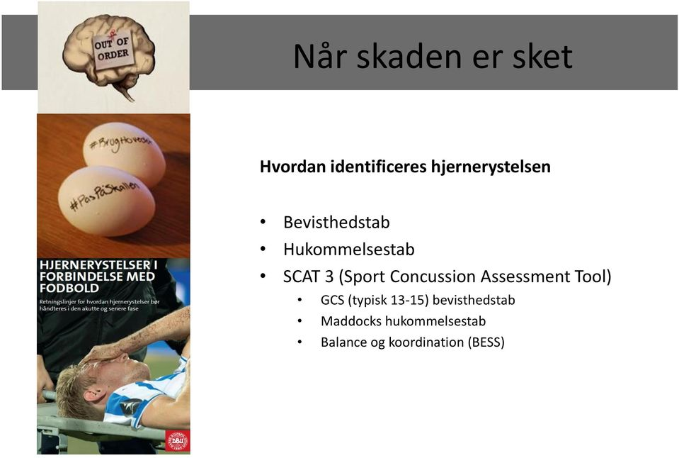 (Sport Concussion Assessment Tool) GCS (typisk 13-15)