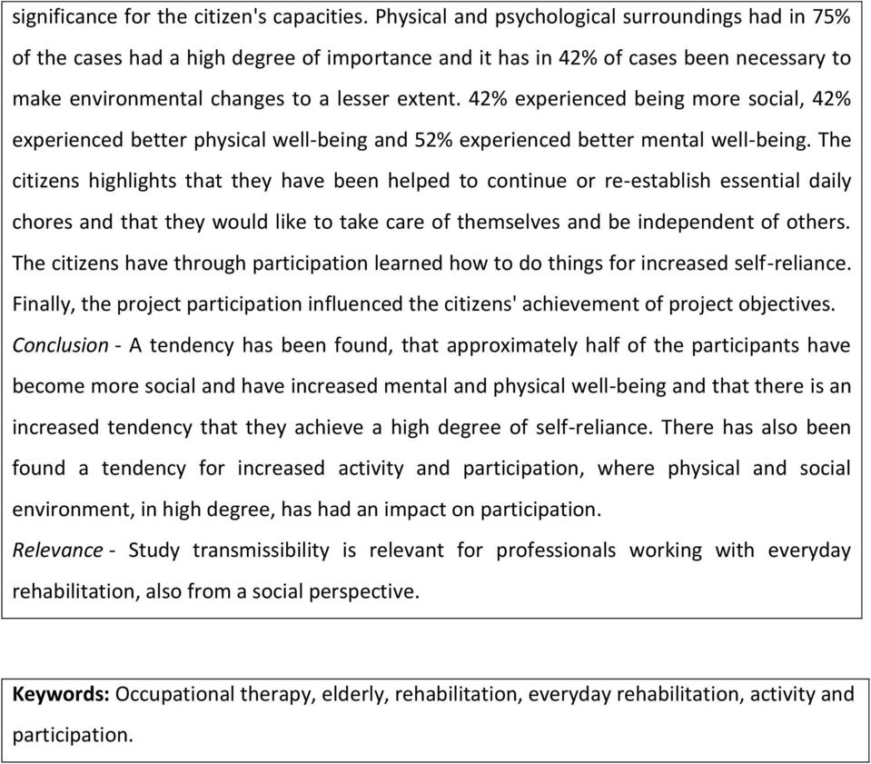 42% experienced being more social, 42% experienced better physical well-being and 52% experienced better mental well-being.