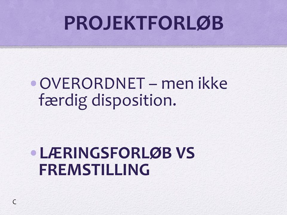 færdig disposition.