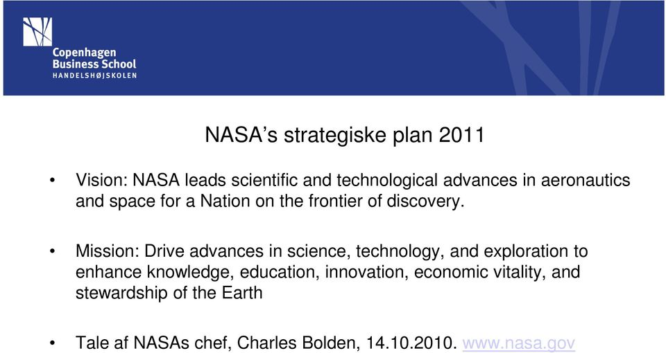 Mission: Drive advances in science, technology, and exploration to enhance knowledge,