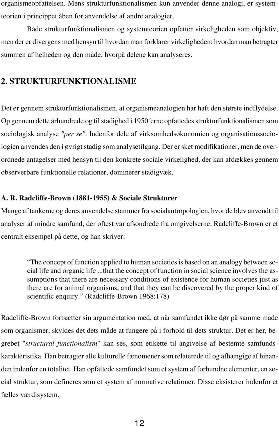 structure functionalism' described by radcliffe brown Sociological functionalism is closely related to the structural-functionalist  evans -pritchard describes social structure in terms of persistent social groups and.