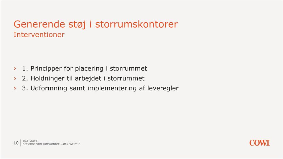 Principper for placering i storrummet 2.