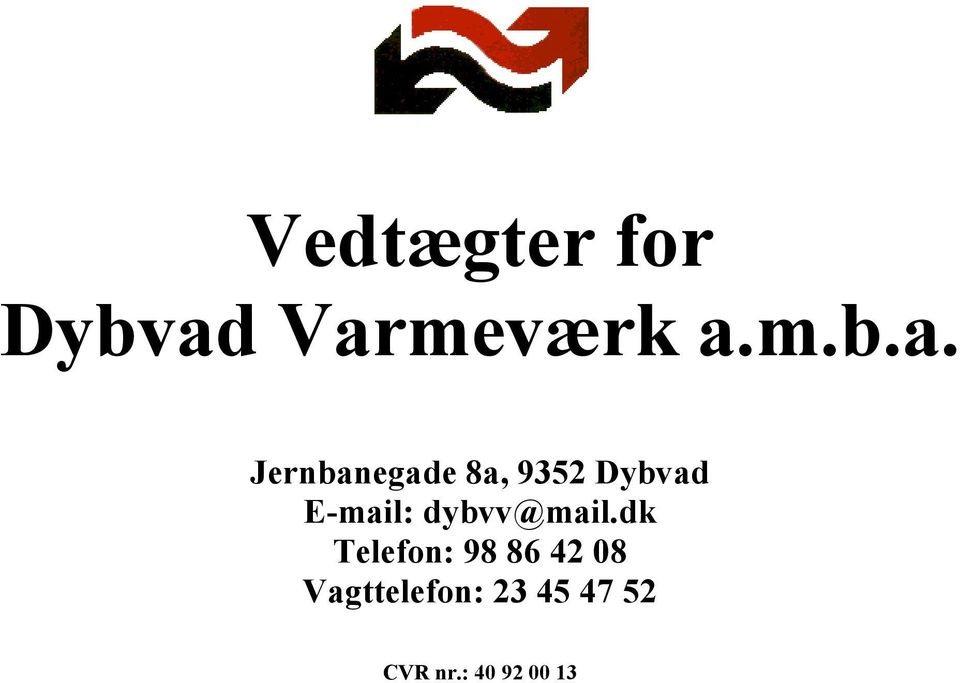 9352 Dybvad E-mail: dybvv@mail.
