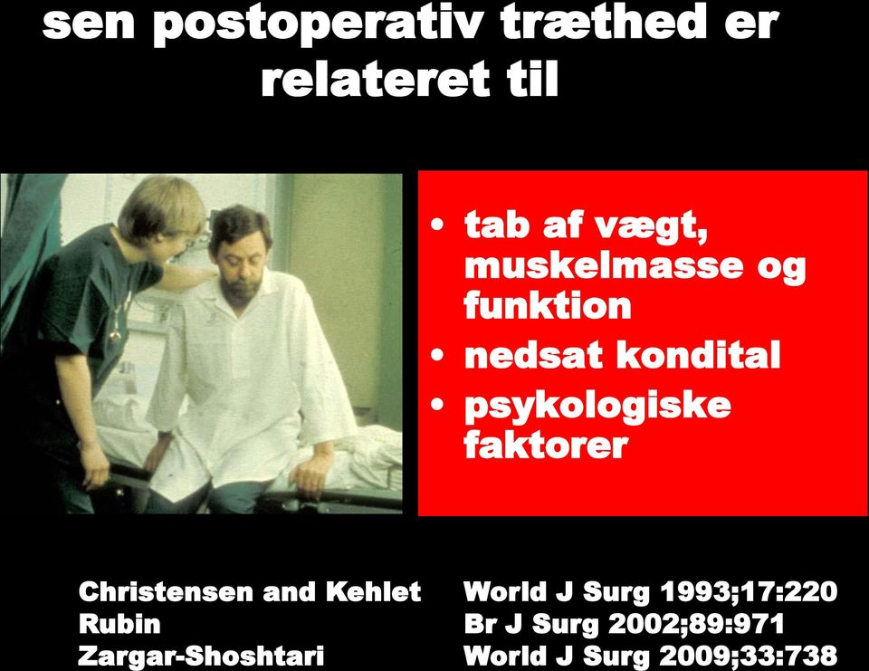 faktorer Christensen and Kehlet World J Surg 1993;17:220