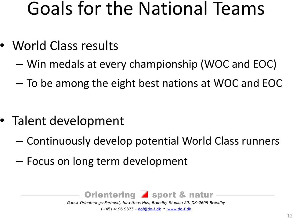 nations at WOC and EOC Talent development Continuously develop