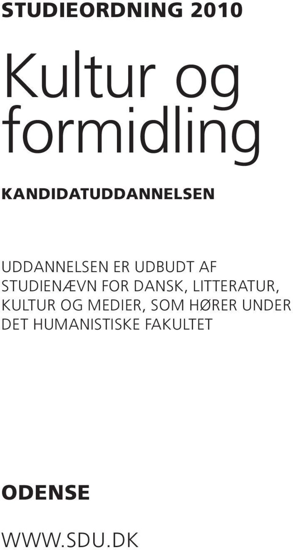 STUDIENÆVN FOR Dansk, Litteratur, Kultur og
