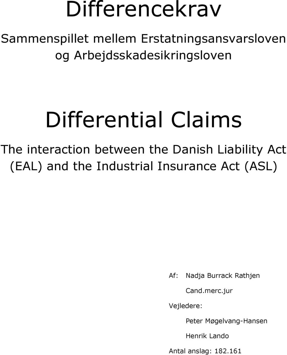 Danish Liability Act (EAL) and the Industrial Insurance Act (ASL) Af: Nadja