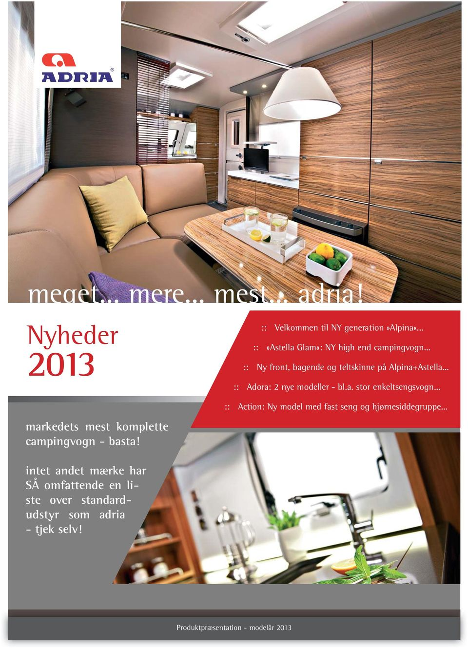 :: Velkommen til NY generation»alpina«... ::»Astella Glam«: NY high end campingvogn.