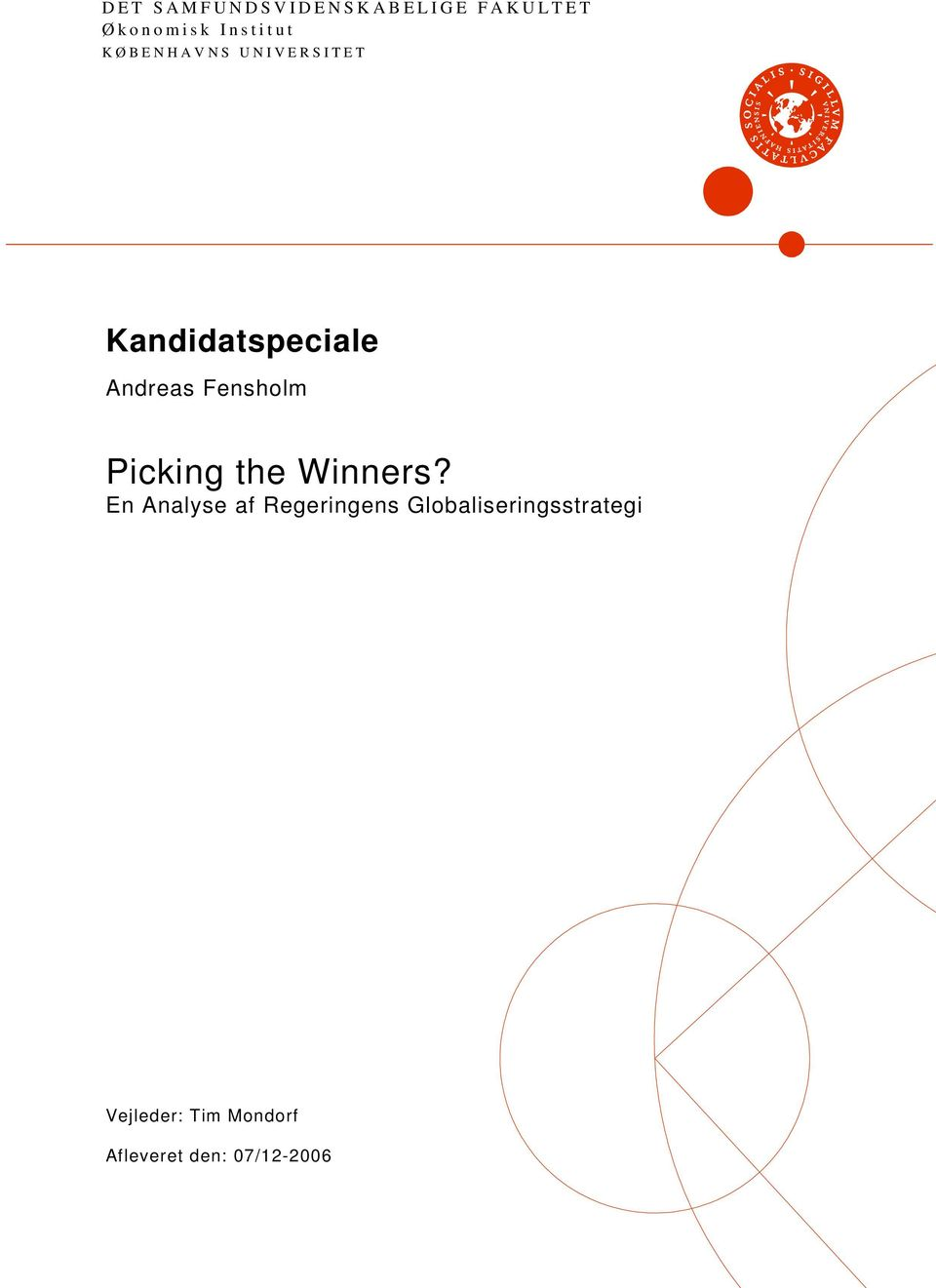Kandidatspeciale Andreas Fensholm Picking the Winners?