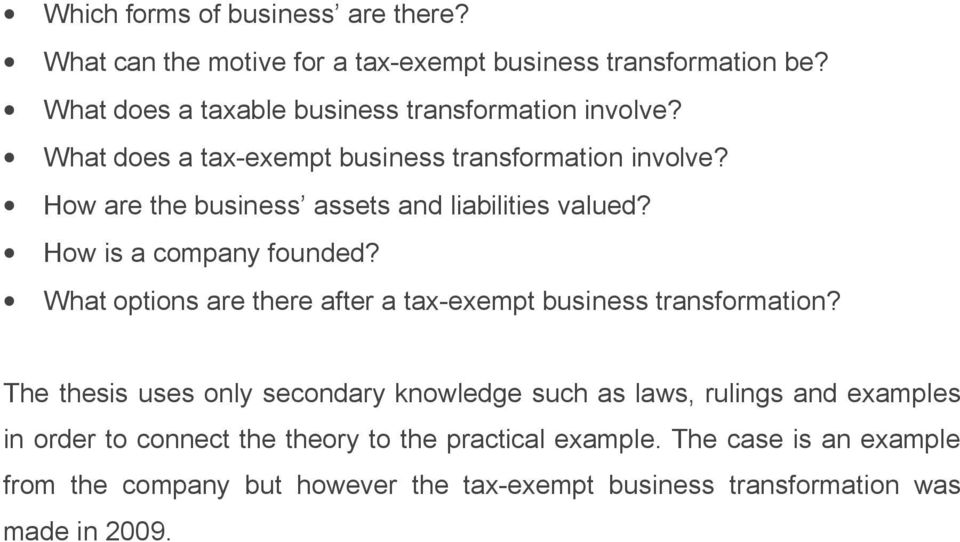 How are the business assets and liabilities valued? How is a company founded? What options are there after a tax-exempt business transformation?